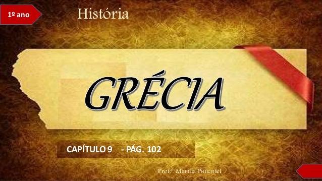 História1º ano Prof.ª. Marília Pimentel CAPÍTULO 9 - PÁG. 102