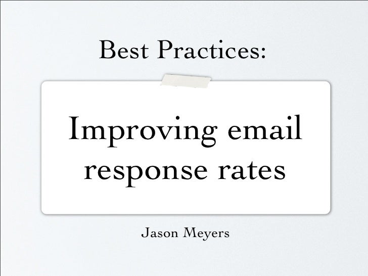 Best Practices:  Improving email  response rates     Jason Meyers