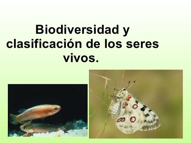 Biodiversidad y clasificación de los seres vivos.