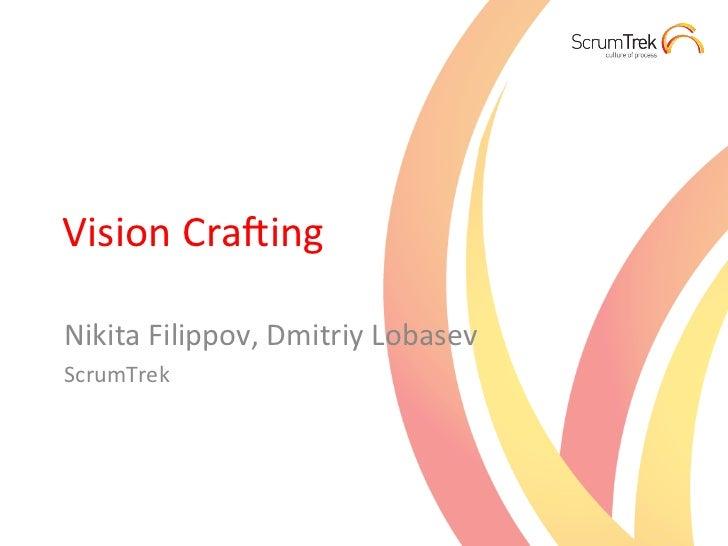 Vision Cra*ing Nikita Filippov, Dmitriy Lobasev ScrumTrek