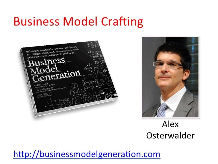 Business Model Cra*ing                                    Alex                                Osterwalder hop://...