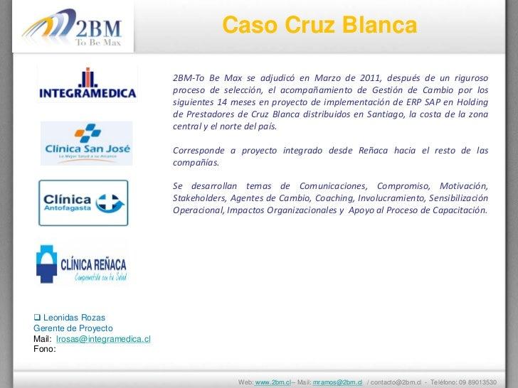 Caso Cruz Blanca                                2BM-To Be Max se adjudicó en Marzo de 2011, después de un riguroso        ...