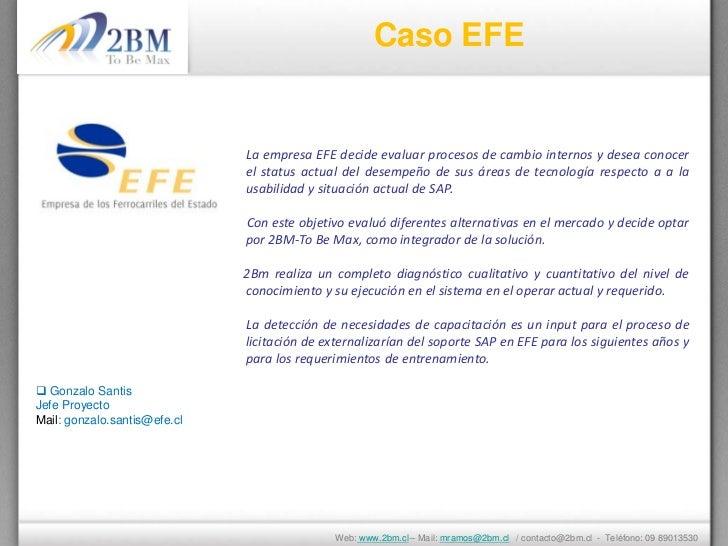 Caso EFE                              La empresa EFE decide evaluar procesos de cambio internos y desea conocer           ...