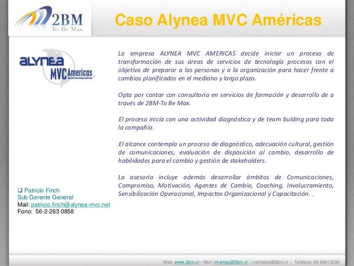 Caso Alynea MVC Américas                                      La empresa ALYNEA MVC AMERICAS decide iniciar un proceso de ...