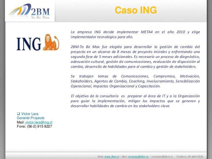 Caso ING                           La empresa ING decide implementar META4 en el año 2010 y elige                         ...