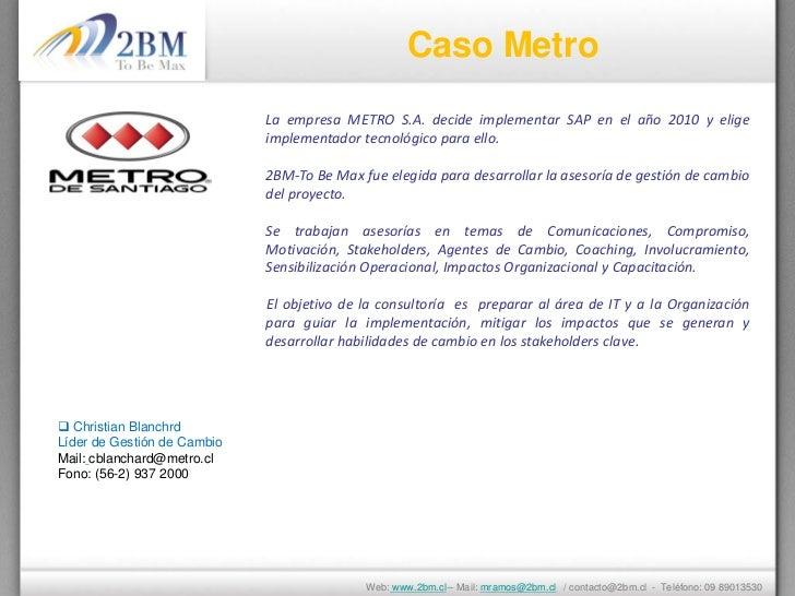 Caso Metro                             La empresa METRO S.A. decide implementar SAP en el año 2010 y elige                ...