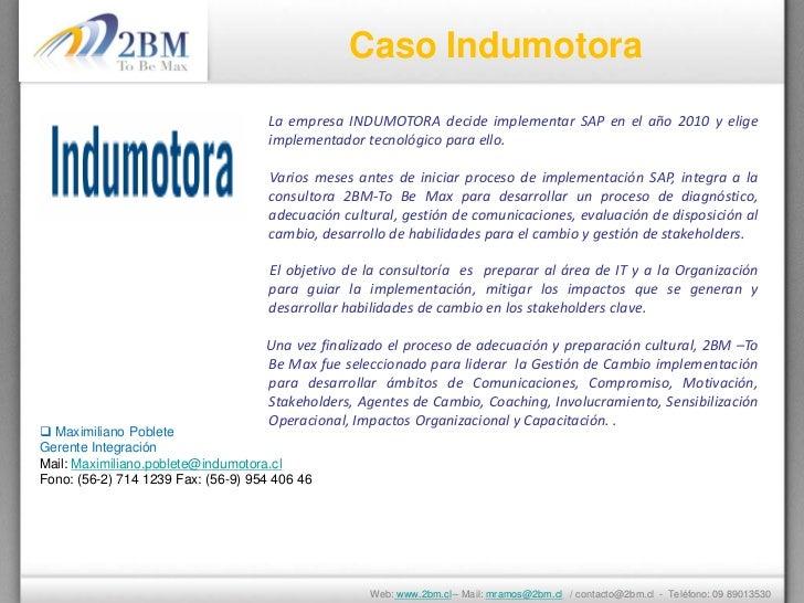 Caso Indumotora                                     La empresa INDUMOTORA decide implementar SAP en el año 2010 y elige   ...