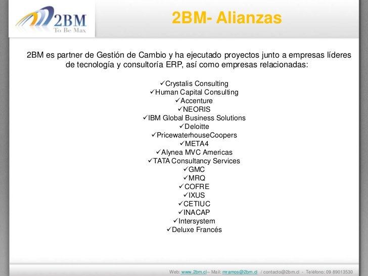 2BM- Alianzas2BM es partner de Gestión de Cambio y ha ejecutado proyectos junto a empresas líderes         de tecnología y...