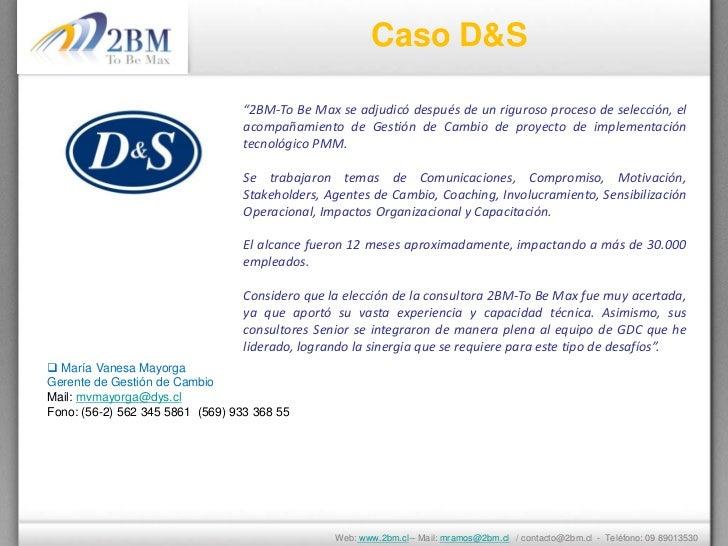 """Caso D&S                                 """"2BM-To Be Max se adjudicó después de un riguroso proceso de selección, el       ..."""