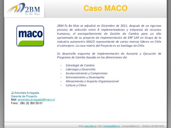 Caso MACO                                    2BM-To Be Max se adjudicó en Diciembre de 2011, después de un riguroso       ...