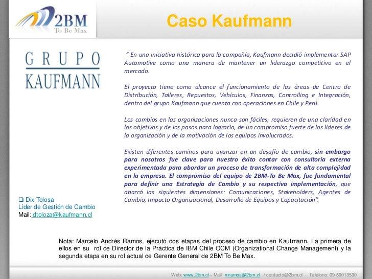 "Caso Kaufmann                                   "" En una iniciativa histórica para la compañía, Kaufmann decidió implement..."