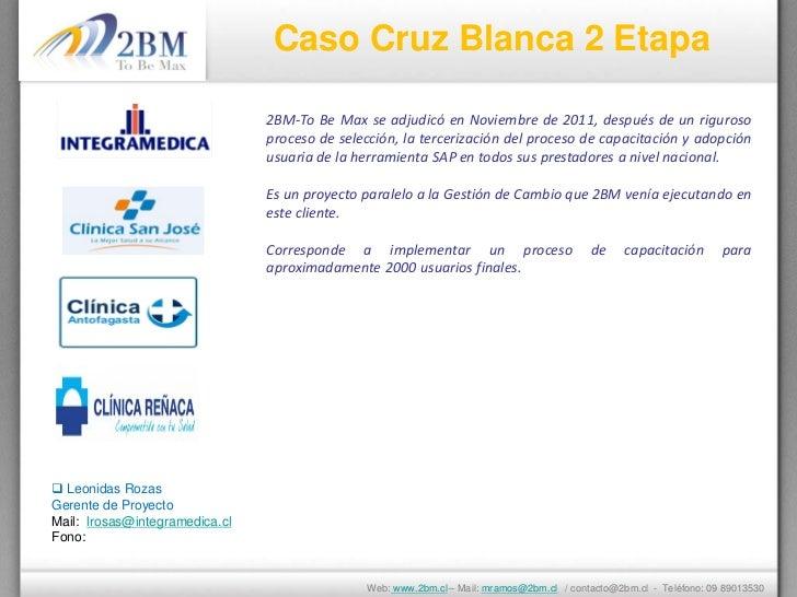 Caso Cruz Blanca 2 Etapa                                2BM-To Be Max se adjudicó en Noviembre de 2011, después de un rigu...