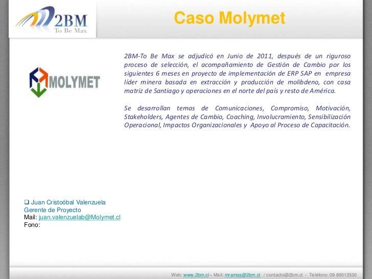Caso Molymet                                    2BM-To Be Max se adjudicó en Junio de 2011, después de un riguroso        ...