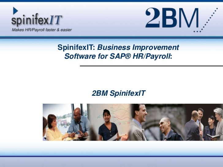 SpinifexIT: Business Improvement Software for SAP® HR/Payroll:        2BM SpinifexIT