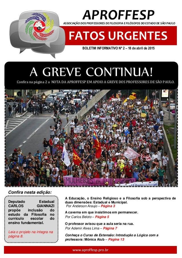 www.aproffesp.pro.br Confira nesta edição: A GREVE CONTINUA!Confira na página 2 a NOTA DA APROFFESP EM APOIO A GREVE DOS P...