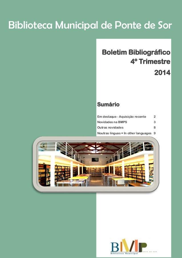 Biblioteca Municipal de Ponte de Sor  Boletim Bibliográfico 4º Trimestre  2014  Sumário  Em destaque - Aquisição recente 2...