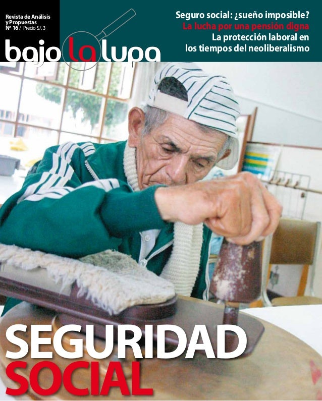 Revista de Análisis    Seguro social: ¿sueño imposible?y PropuestasNº 16 / Precio S/. 3    La lucha por una pensión digna ...