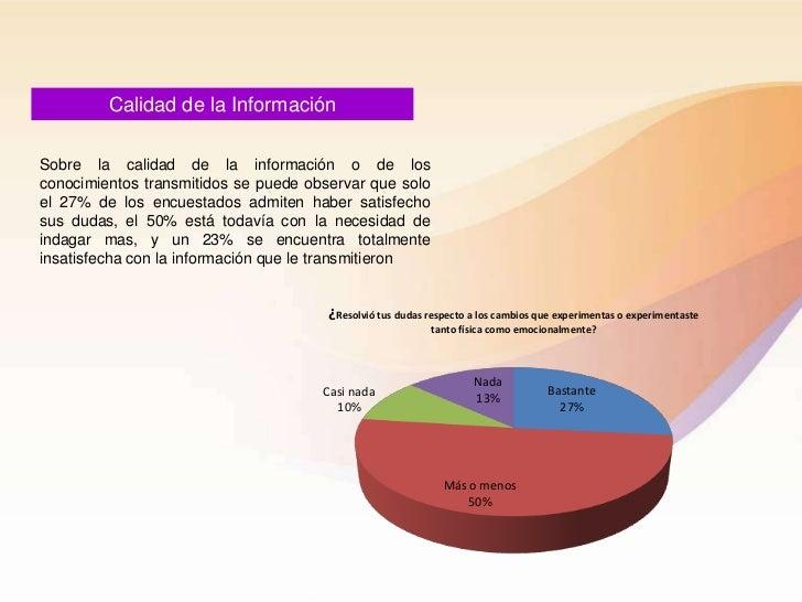 Calidad de la InformaciónSobre la calidad de la información o de losconocimientos transmitidos se puede observar que soloe...