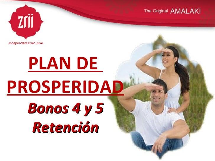 PLAN DE  PROSPERIDAD Bonos 4 y 5 Retención
