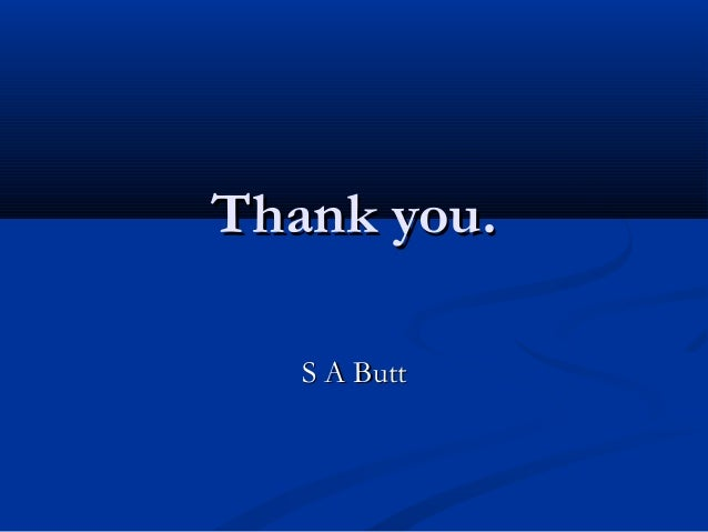 Thank you.Thank you. S A ButtS A Butt