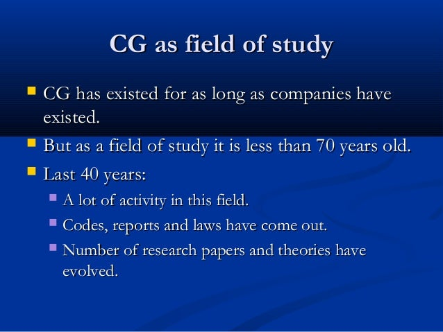 CG as field of studyCG as field of study  CG has existed for as long as companies haveCG has existed for as long as compa...