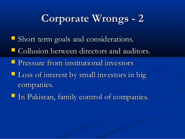 Corporate Wrongs - 2Corporate Wrongs - 2  Short term goals and considerations.Short term goals and considerations.  Coll...