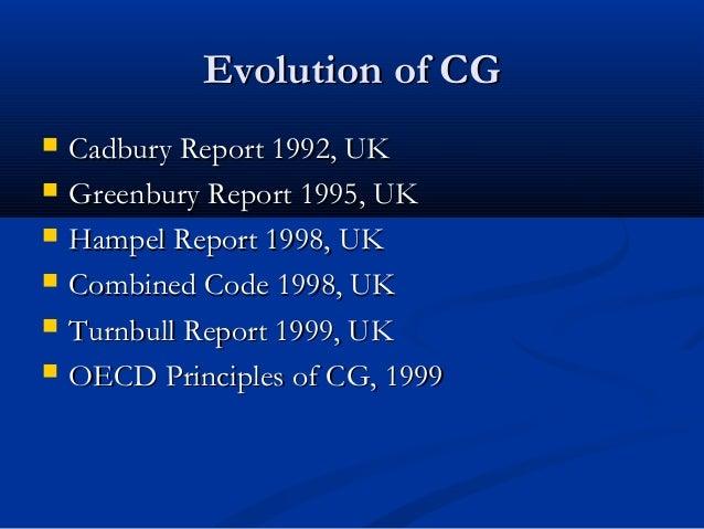 Evolution of CGEvolution of CG  Cadbury Report 1992, UKCadbury Report 1992, UK  Greenbury Report 1995, UKGreenbury Repor...