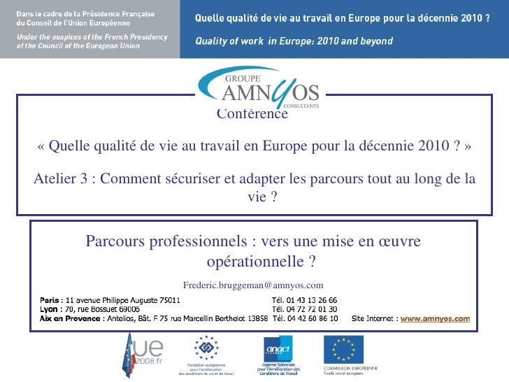 Conférence  «Quelle qualité de vie au travail en Europe pour la décennie 2010 ?» Atelier 3 : Comment sécuriser et adapte...