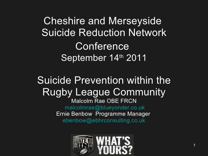 Cheshire and Merseyside  Suicide Reduction Network Conference   September 14 th  2011 Suicide Prevention within the Rugby ...
