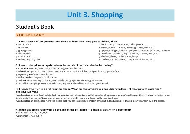 Student's Book  Unit 3. Shopping  VOCABULARY  1. Look at each of the pictures and name at least one thing you could buy th...