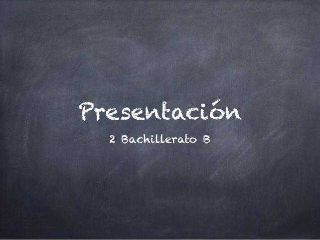 Presentación 2 Bachillerato B
