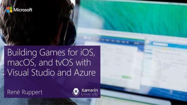Building Games for iOS, macOS, and tvOS with Visual Studio