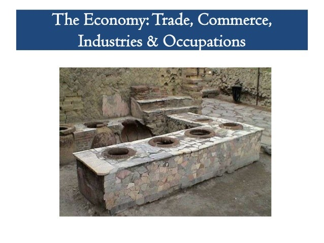 The Economy: Trade, Commerce,   Industries & Occupations