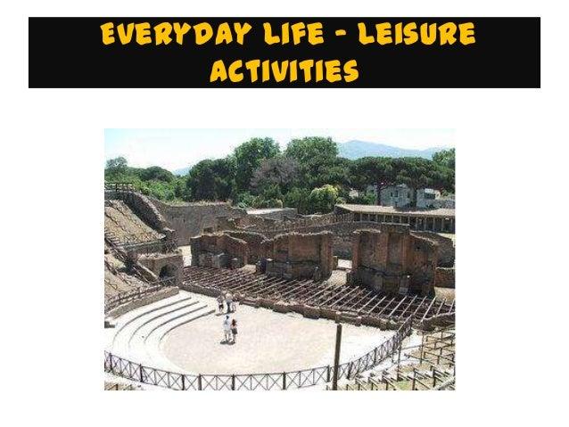 Everyday Life - Leisure      Activities