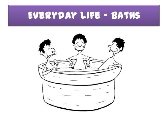 Everyday Life - Baths