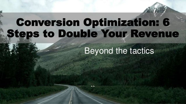 TITLE SLIDE ALTERNATIVE LAYOUT w/ *EXAMPLE* IMAGE (SWAP IN YOUR OWN AS NEEDED) `` Conversion Optimization: 6 Steps to Doub...