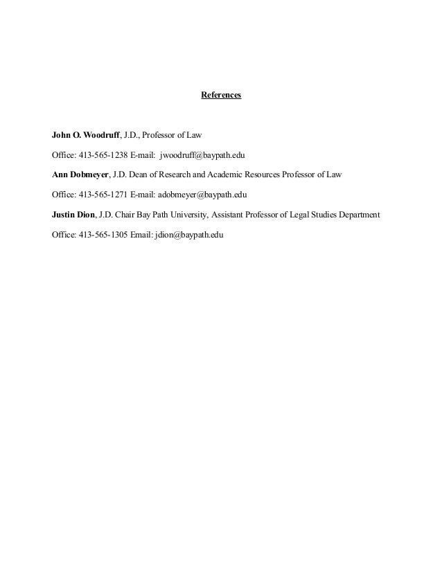 References John O. Woodruff, J.D., Professor of Law Office: 413-565-1238 E-mail: jwoodruff@baypath.edu Ann Dobmeyer, J.D. ...