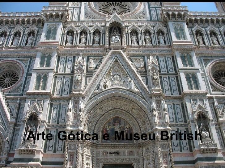 Arte Gótica e Museu British            Firenze