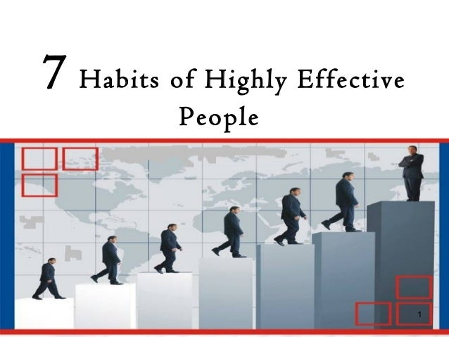 7 habits of highly ineffective people The idea for the title and approach of this book comes from steven covey's popular book entitled, the seven habits of highly effective people.