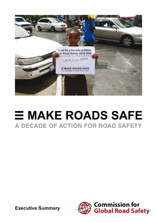 A DECADE OF ACTION FOR ROAD SAFETY Commission for Global Road SafetyExecutive Summary