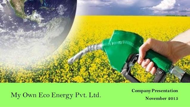 My Own Eco Energy Pvt. Ltd. Company Presentation November 2015