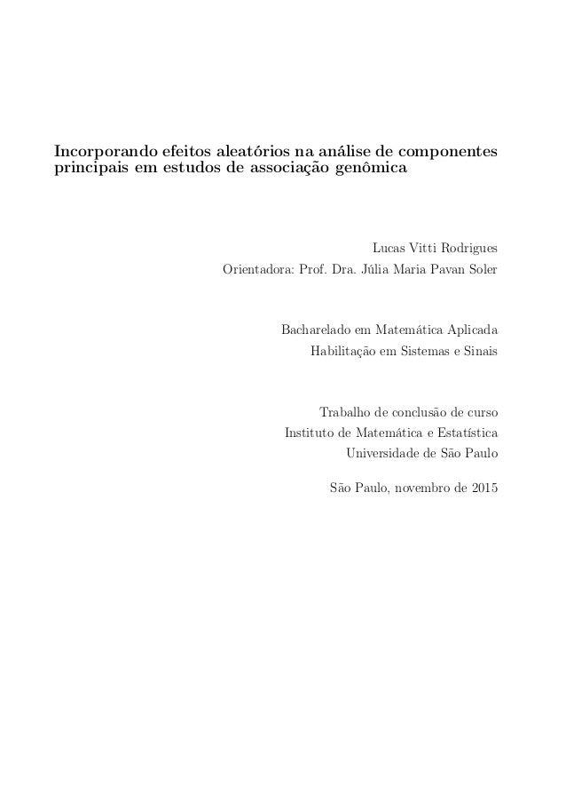 Incorporando efeitos aleatórios na análise de componentes principais em estudos de associação genômica Lucas Vitti Rodrigu...