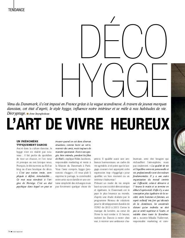 UN PHÉNOMÈNE TYPIQUEMENT DANOIS Ancré dans la culture danoise, le hygge n'est en réalité pas nou- veau ; il fait partie d...