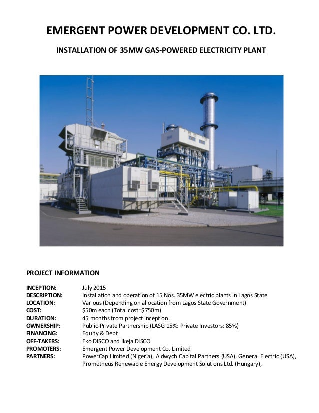 EMERGENT POWER DEVELOPMENT CO. LTD. INSTALLATION OF 35MW GAS-POWERED ELECTRICITY PLANT PROJECT INFORMATION INCEPTION: July...