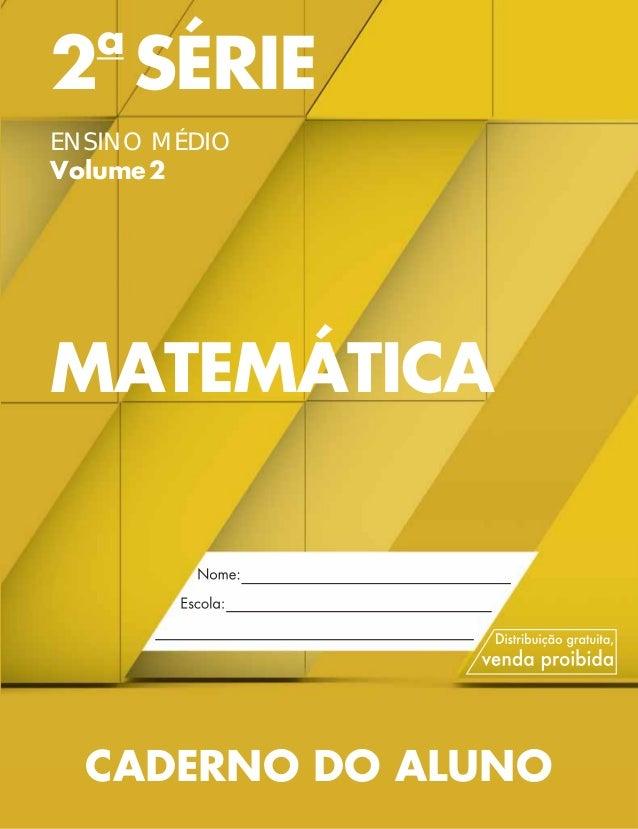 2a SÉRIE ENSINO MÉDIO Volume2 MATEMÁTICA CADERNO DO ALUNO