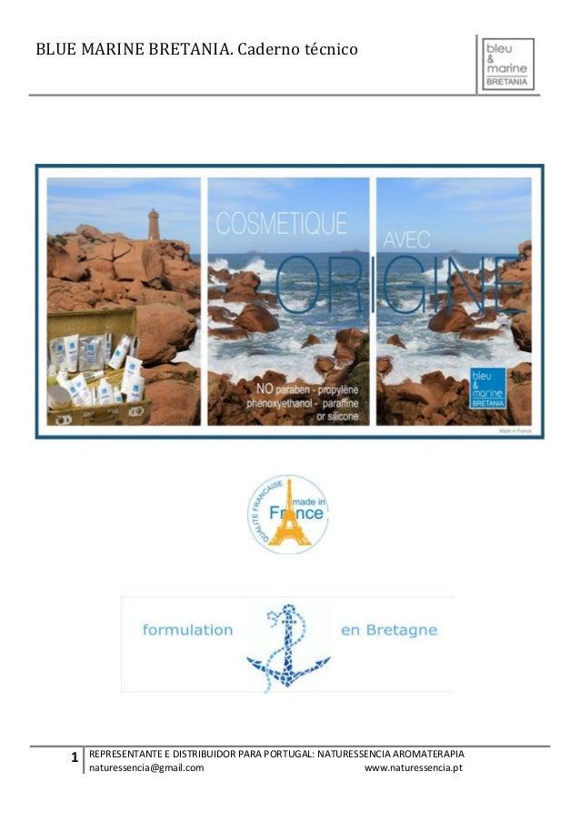 BLUE MARINE BRETANIA. Caderno técnico 1 REPRESENTANTE E DISTRIBUIDOR PARA PORTUGAL: NATURESSENCIA AROMATERAPIA naturessenc...