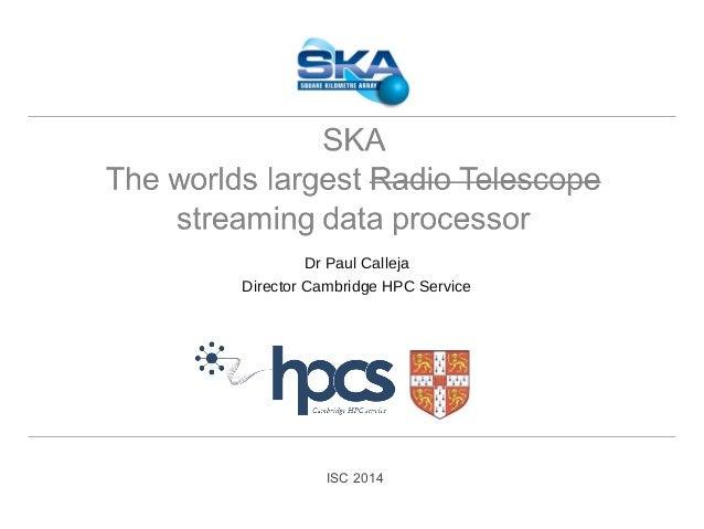 ISC 2014 Dr Paul Calleja Director Cambridge HPC Service