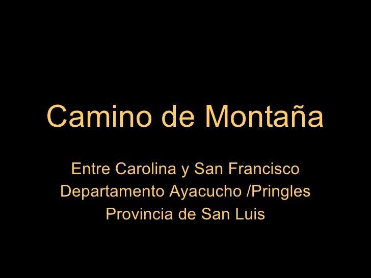 Camino de Montaña Entre Carolina y San Francisco Departamento Ayacucho /Pringles Provincia de San Luis