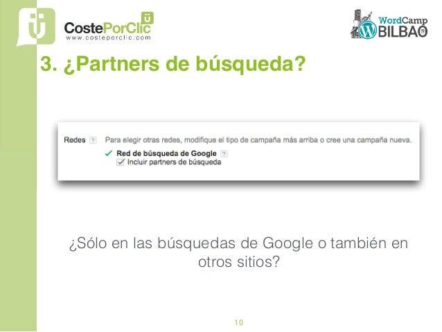 10 3. ¿Partners de búsqueda? ¿Sólo en las búsquedas de Google o también en otros sitios?