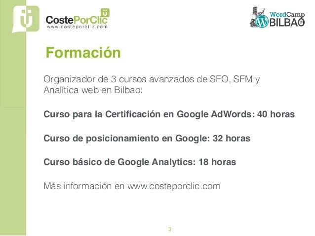 3 Organizador de 3 cursos avanzados de SEO, SEM y Analítica web en Bilbao: Curso para la Certificación en Google AdWords: 4...